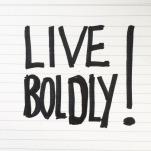 boldly